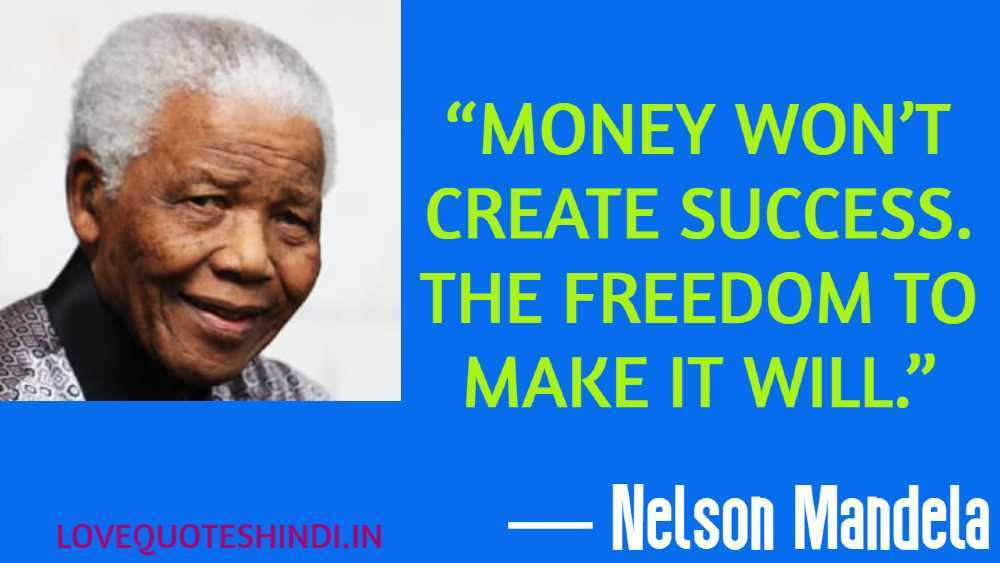 """Money won't create success. The freedom to make it will."""