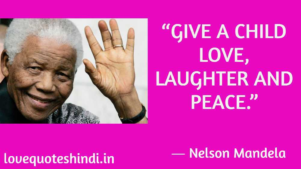 """Give a child love, laughter and peace."""