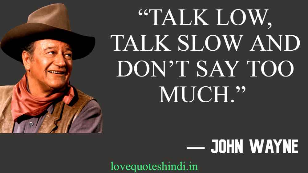 """""""Talk low, talk slow and don't say too much."""""""